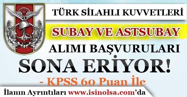 TSK Muvazzaf Subay ve Astsubay Alımı Başvuruları Sona Eriyor!