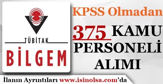 TÜBİTAK BİLGEM 375 Kamu Personeli Alıyor! KPSS Şartı Olmadan