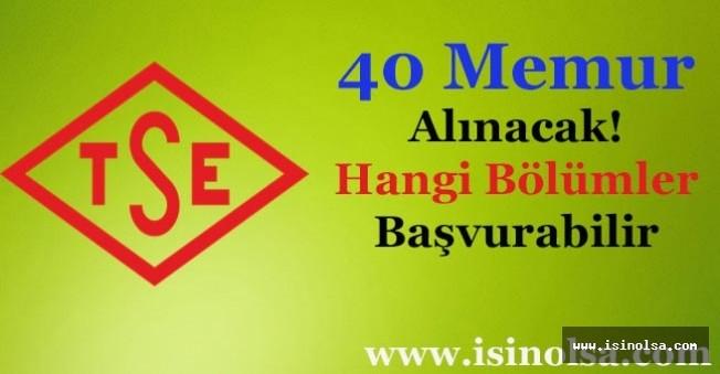 Türk Standartları Enstitüsü 40 Memur Alımı Yapacak!
