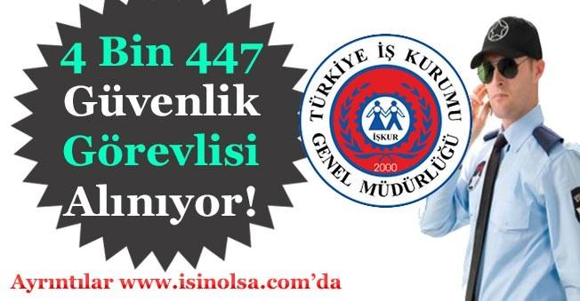 Türkiye Geneli 4 Bin 447 Güvenlik Görevlisi Alınıyor!