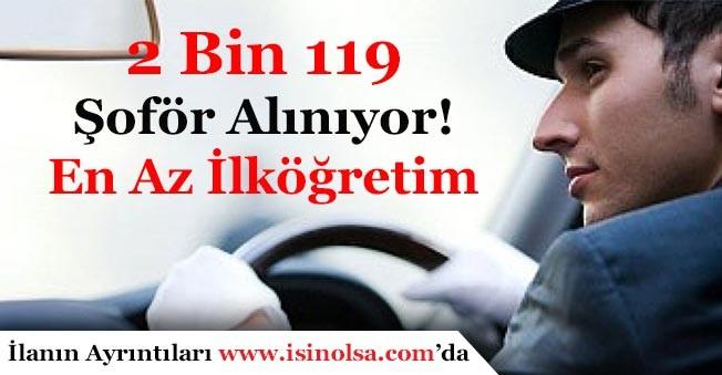 Türkiye Geneli En Az İlköğretim Mezunu 2 Bin 119 Şoför Alımı Yapılıyor
