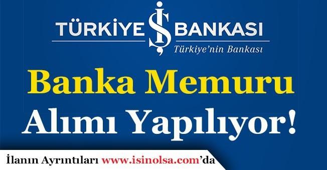 Türkiye İş Bankası Memur Alımı Başvuruları Sürüyor!