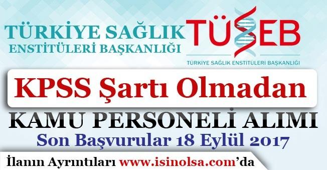 Türkiye Sağlık Enstitüleri Başkanlığı Kamu Personeli Alım İlanı Yayımladı!