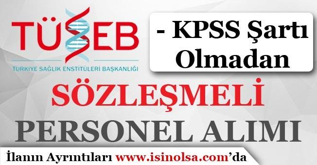 TÜSEB KPSS Şartı Olmadan Sözleşmeli Personel Alım İlanı Yayımladı!