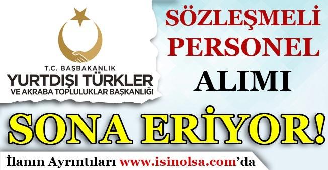Yurtdışı Türkler ve Akraba Toplulukları Personel Alımı Başvuruları Bitiyor!