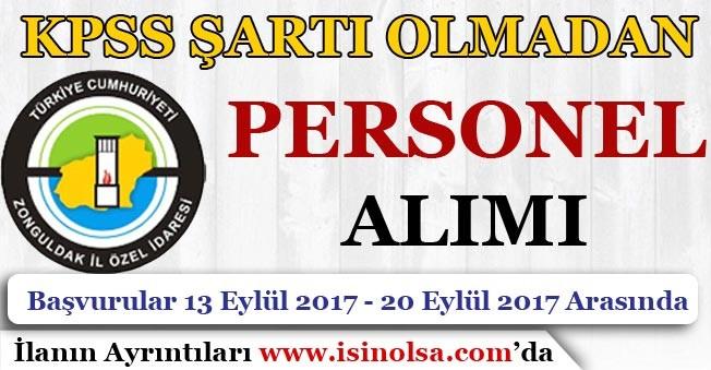 Zonguldak İl Özel İdaresi KPSS Şartı Olmadan Personel Alımı