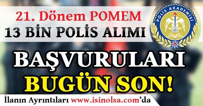 21. Dönem POMEM 13 Bin Polis Alımı Başvuruları Bugün Sona Eriyor!