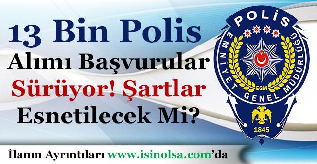 21. Dönem POMEM 13 Bin Polis Alımı Başvuruları Sürüyor! Şartlar Esnetilecek Mi?