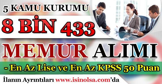 5 Kamu Kurumu KPSS En Az 50 Puan İle 8 Bin 433 Memur Alımı Yapıyor!