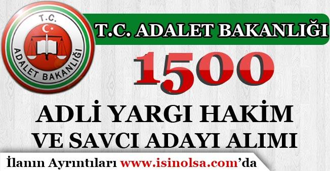 Adalet Bakanlığı 1500 Adli Yargı Hakim ve Savcı Adayı Alımı Yapacak! İlan Yayımlandı