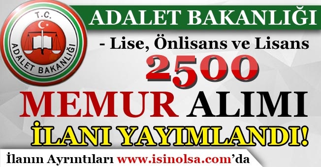 Adalet Bakanlığı 2500 Memur Alım İlanı Yayımlandı!