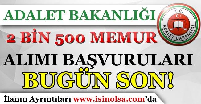 Adalet Bakanlığı 2500 Zabıt Katibi ve Mübaşir Alımı Başvuruları Bugün Son!