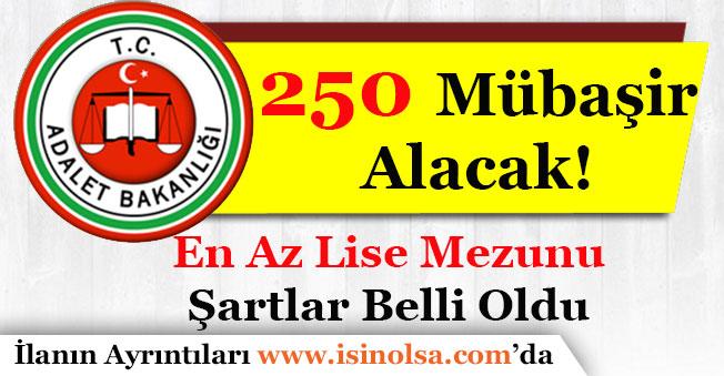 Adalet Bakanlığı En Az Lise Mezunu 250 Mübaşir Alımı İlanı Duyuruldu!