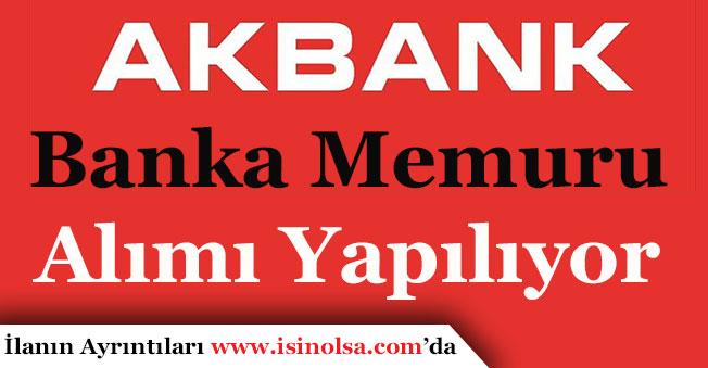 Akbank Banka Memuru Alımı Başvuruları Sürüyor!