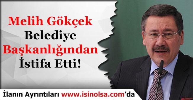 Ankara Büyükşehir Belediye Başkanı Melih Gökçek İstifa Etti!