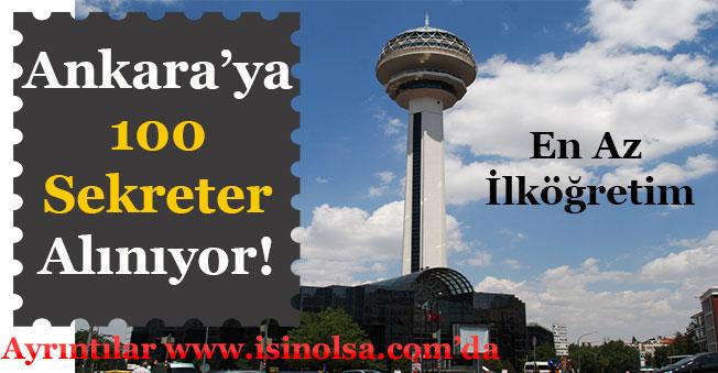Ankara Şehrine 100 Sekreter Alınıyor! En Az İlköğretim Mezunu