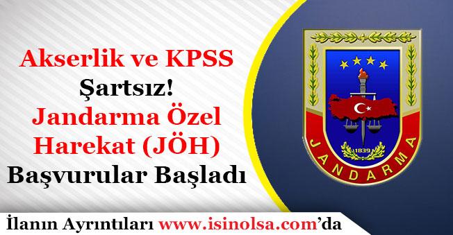 Askerlik ve KPSS Şartsız Jandarma Özel Harekat (JÖH) Başvuruları Başladı!