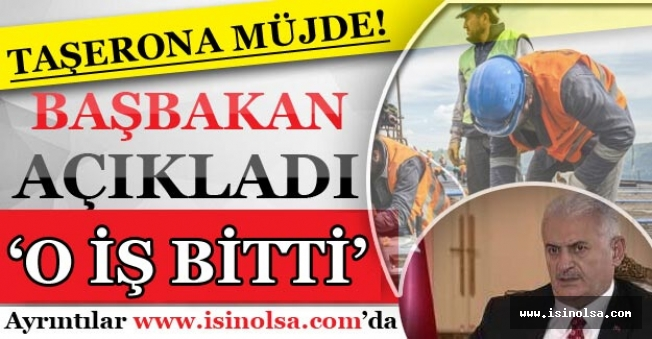 Başbakan'dan Taşerona Müjde! 'O İş Bitti'