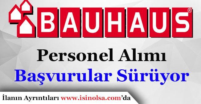 Bauhaus Personel Alımı Başvuruları Sürüyor!