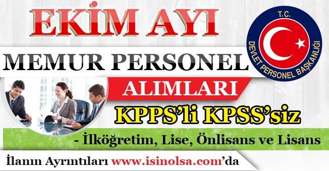 Ekim Ayı Memur Personel Alımları! KPSS#039;li KPSS#039;siz