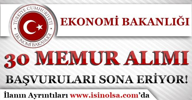 Ekonomi Bakanlığı 30 Memur Alımı Sona Eriyor!