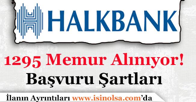 Halkbank 1295 Memur alımı Başvurular Sürüyor! Kimler Başvurabilir