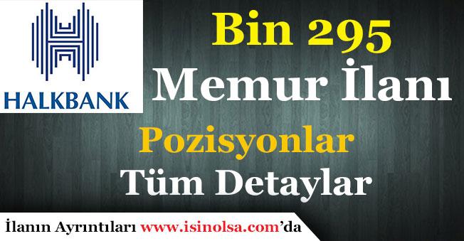 Halkbank Bin 295 Memur Alıyor! Pozisyonlar ve Başvuru Şartları Belli Oldu!