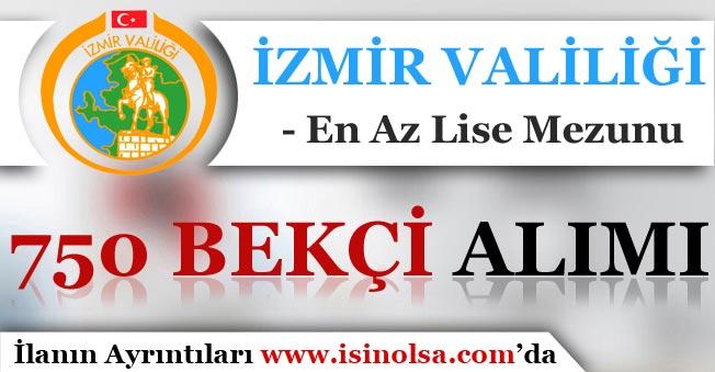 İzmir Valiliği 750 Bekçi Alım İlanı Yayımlandı!