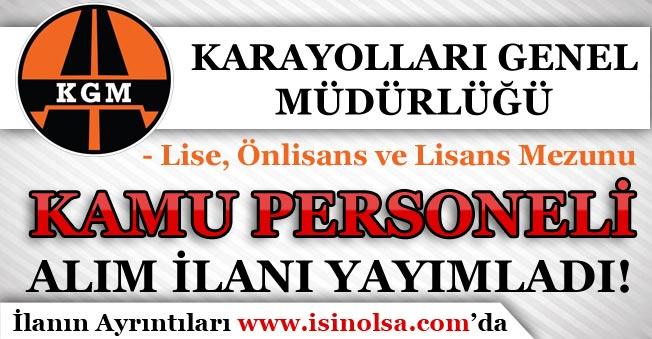 Karayolları Genel Müdürlüğü Kamu Personeli Alım İlanı Yayımladı!