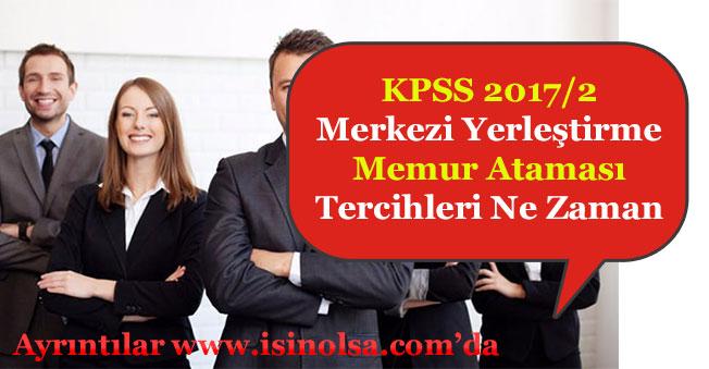 KPSS 2017/2 Merkezi Yerleştirme Memur Atama Tercihleri Ne Zaman Başlayacak