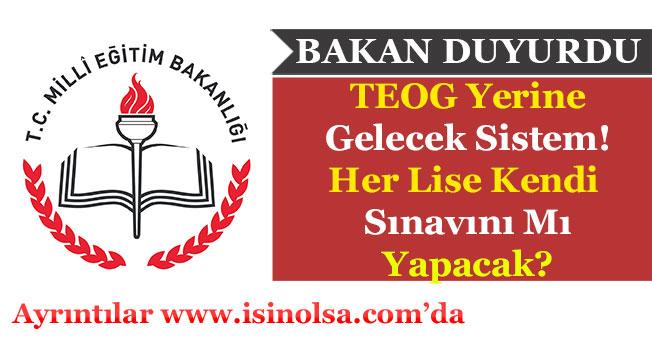 Milli Eğitim Bakanı Yılmaz TEOG'un Yerine Gelecek Sistem Hakkında Açıklama Yaptı!