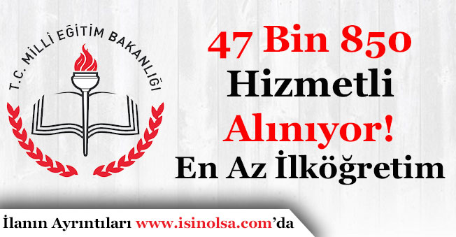 Milli Eğitim Bakanlığı 47 Bin 850 Hizmetli Temizlik Görevlisi Alıyor!