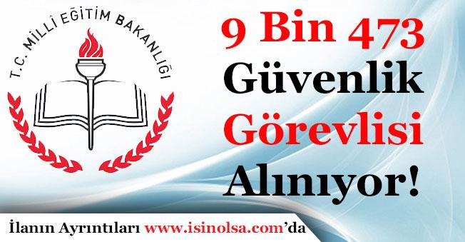 Milli Eğitim Bakanlığı (MEB) 9 Bin 473 Güvelik Görevlisi Alıyor!