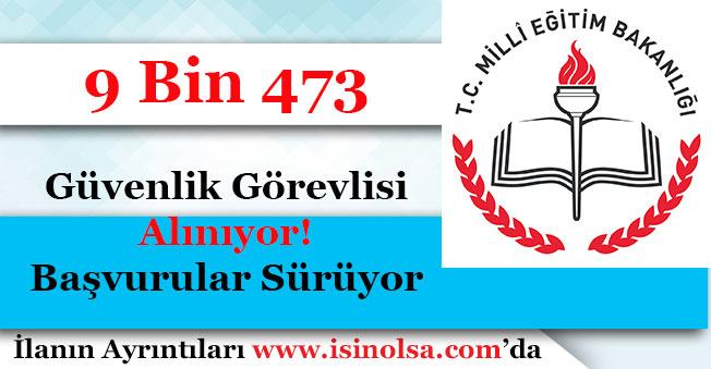 Milli Eğitim Bakanlığı Türkiye Geneli 9 Bin 473 Güvenlik Görevlisi Alıyor!