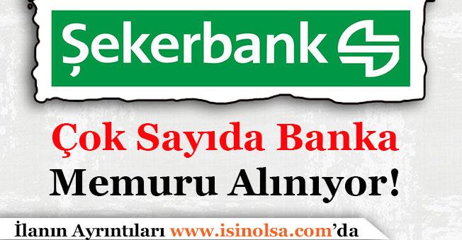Şekerbank Banka Memur Alımı Yapıyor!