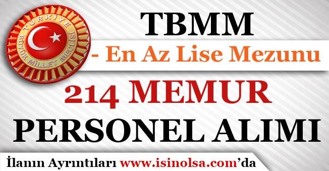 TBMM En Az Lise Mezunu 214 Memur Personel Alımı yapıyor
