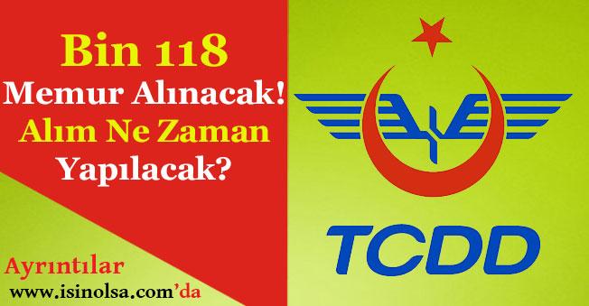 TCDD Bin 118 Memur Alımı Yapacak! Alım Ne Zaman Yapılacak?