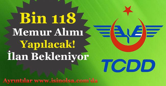 TCDD Bin 118 Memur Alımı Yapacak! İlanın Yayımlanması Bekleniyor