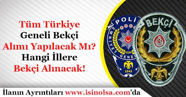 Tüm Türkiye Geneli Bekçi Alımı Yapılacak Mı?
