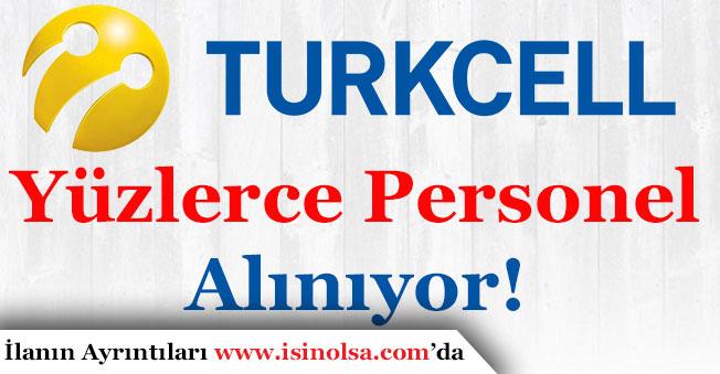 Turkcell Yüzlerce Personel Alımı Yapıyor!