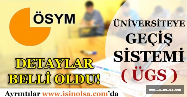 Üniversiteye Geçiş Sistemi(ÜGS)Detaylar Belli Oldu...