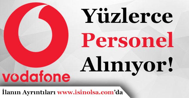Vodafone Türkiye Geneli Yüzlerce Personel Alıyor!
