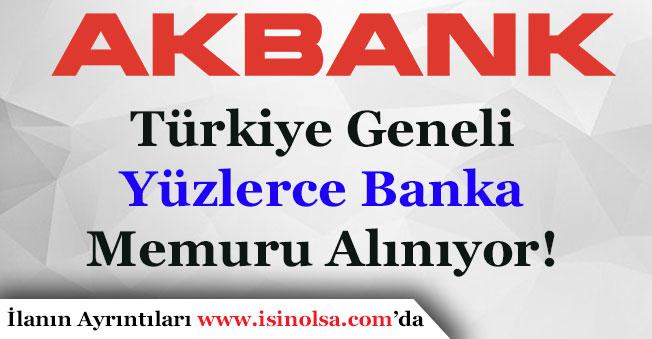 Akbank Yurt Geneli Yüzlerce Banka Memuru Alıyor!