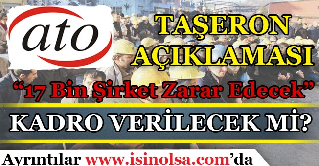 Ankara Ticaret Odasından (ATO) Taşeron Hakkında Açıklaması Yaptı! Kadro Verilecek mi?