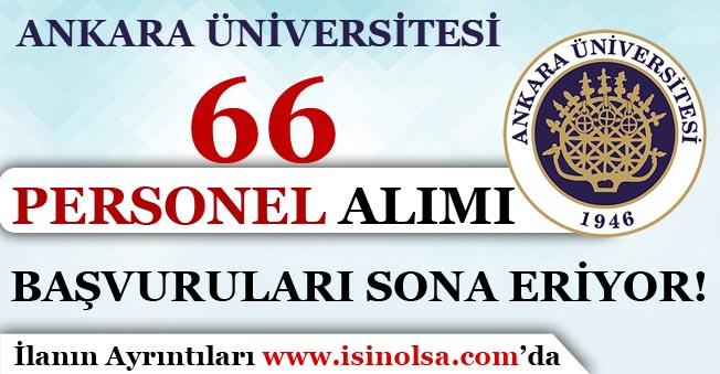 Ankara Üniversitesi 66 Personel Alımı Başvuruları Sona Eriyor!