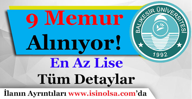Balıkesir Üniversitesi 9 Memur Alıyor! En Az Lise Mezunu