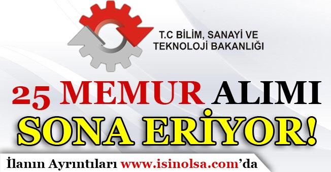 Bilim Sanayi ve Teknoloji Bakanlığı Memur Alımı Başvuruları Sona Eriyor!