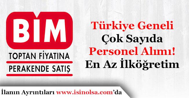 BİM Türkiye Geneli En Az İlköğretim Çok Sayıda Personel Alıyor!