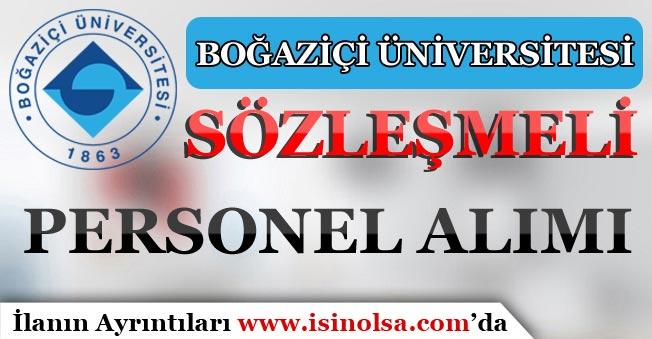 Boğaziçi Üniversitesi Sözleşmeli Personel Alımı Yapıyor!