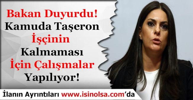 Çalışma Bakanı Kamuda Taşeron İşçinin Kalmaması İçin Çalışma Yapıldığını Duyurdu!